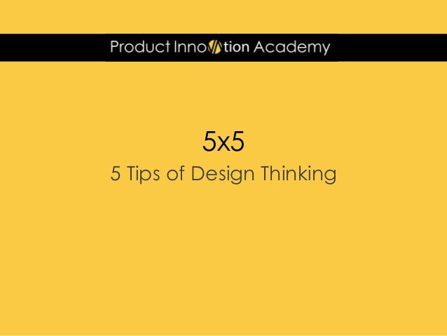 5x5 5 Tips of Design Thinking