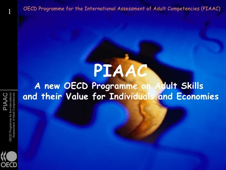 Introducing PIAAC - OECD's new programme for assessing adult competencies