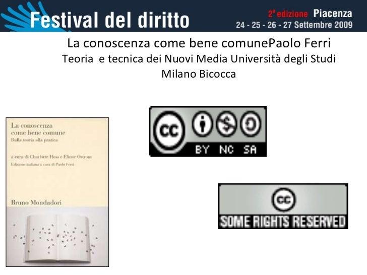 La conoscenza come bene comunePaolo Ferri Teoria  e tecnica dei Nuovi Media Università degli Studi Milano Bicocca