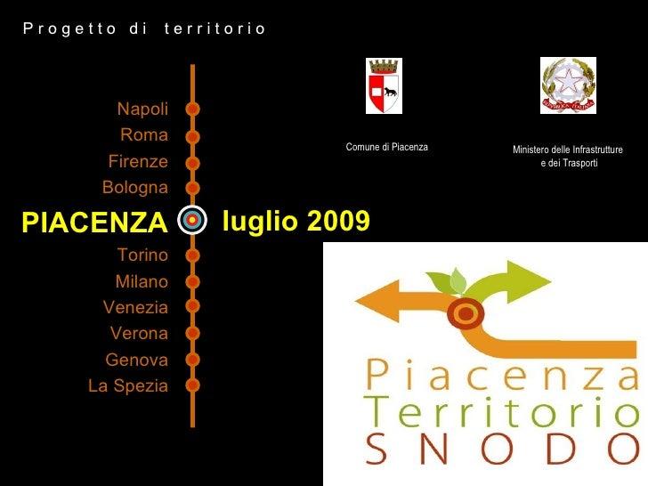 Progetto di   territorio             Napoli          Roma                             Comune di Piacenza   Ministero delle...