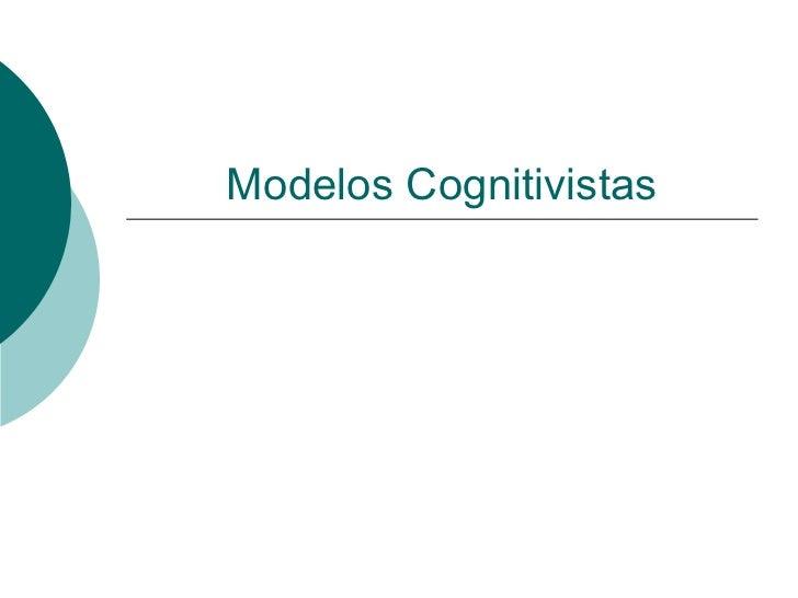 Modelos Cognitivistas