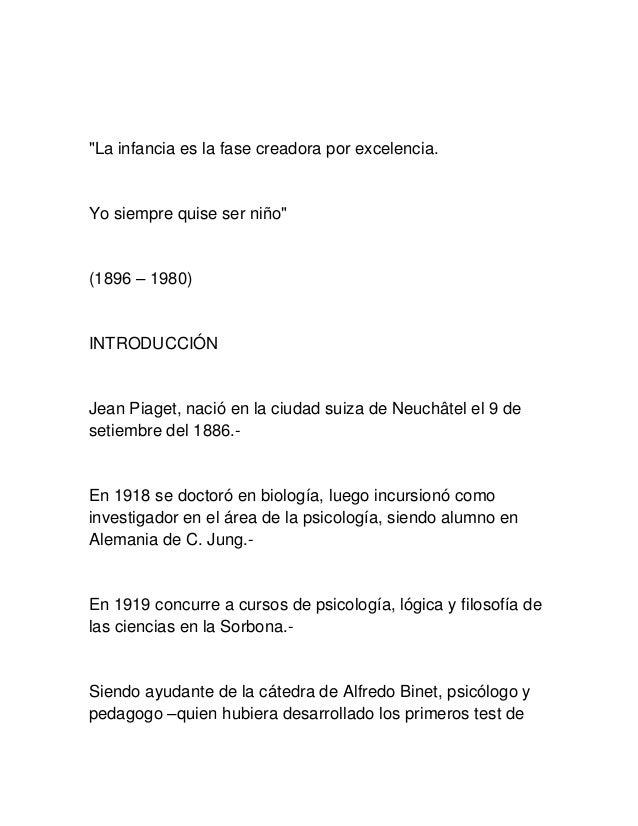 """""""La infancia es la fase creadora por excelencia.Yo siempre quise ser niño""""(1896 – 1980)INTRODUCCIÓNJean Piaget, nació en l..."""