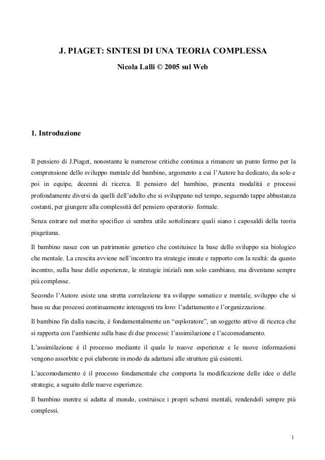 J. PIAGET: SINTESI DI UNA TEORIA COMPLESSA Nicola Lalli © 2005 sul Web  1. Introduzione  Il pensiero di J.Piaget, nonostan...