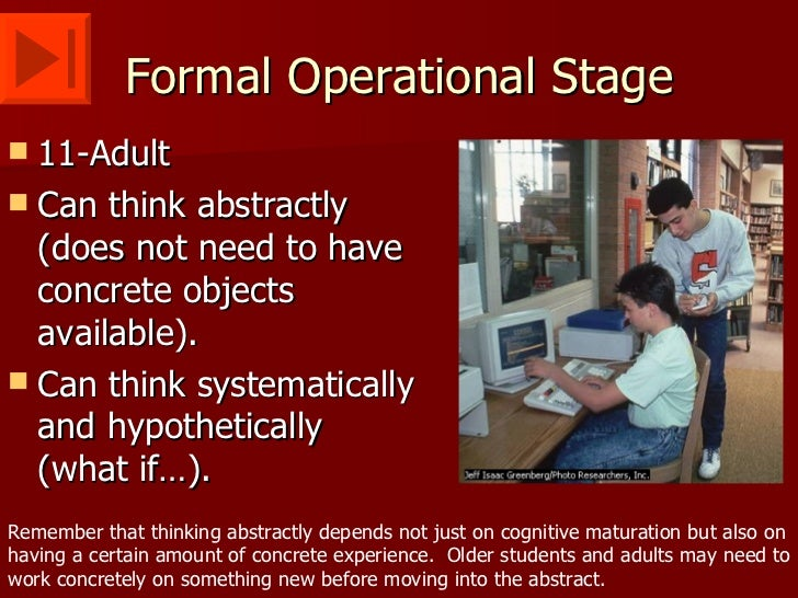 piaget-1-20-728 Formal Operational Stage Thoughts Examples on jean piaget theory, slide powerpoint presentation, real life examples, developmental issue, abstract thinking,