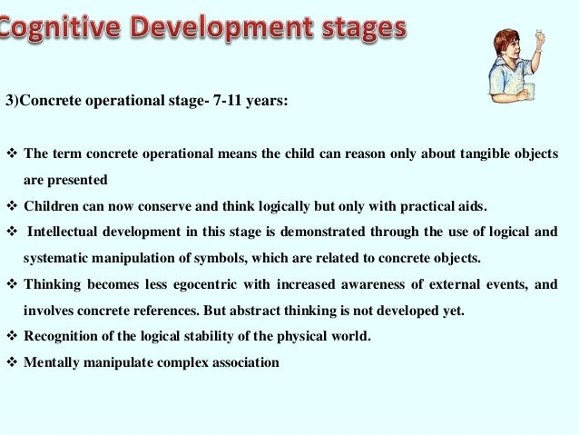 toy for concrete operational piaget stage Most widely known perspectives about cognitive development is the cognitive stage theory of a swiss psychologist named jean piaget the child gradually organizes her sensations and actions into a stable concept, toy piaget called this period the concrete operational stage.