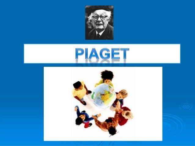    Suiço – Nasceu em 1896 e morreu em Genebra em 1980   Biólogo, interessou-se por filosofia (epistemologia) - Local    ...