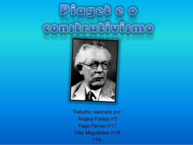 Trabalho realizado por:   Ângela Freitas nº5   Tiago Ferraz nº17 Vítor Magalhães nº18         11ºs
