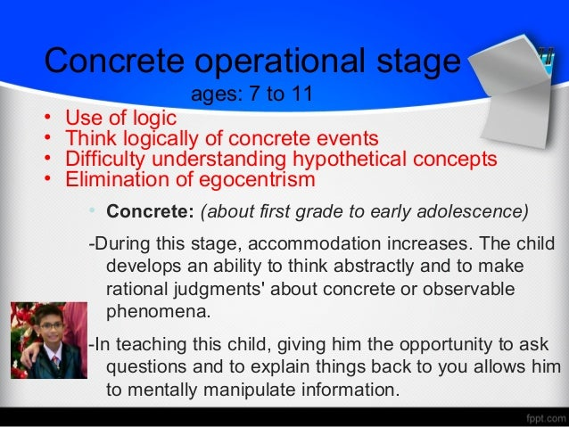 child observation concrete operational stage Lessons in observation: piaget's concrete-operational stage childhood and adolescence: voyages in development, second edition, spencer a rathus chapter 12 • are children in piaget's concrete operational stage likely to be able to use their reasoning skills on problems and ideas that they have not experienced directly.