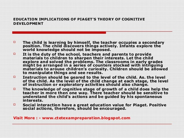 jean piagets theory essay Jean piaget's theory is basically cognitive and developmental and most of his studies were based on his three children, he called this the clinical method.