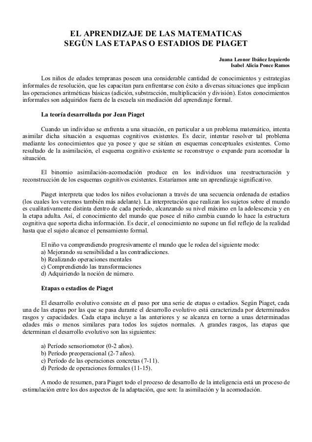 EL APRENDIZAJE DE LAS MATEMATICAS SEGÚN LAS ETAPAS O ESTADIOS DE PIAGET Juana Leonor Ibáñez Izquierdo Isabel Alicia Ponce ...