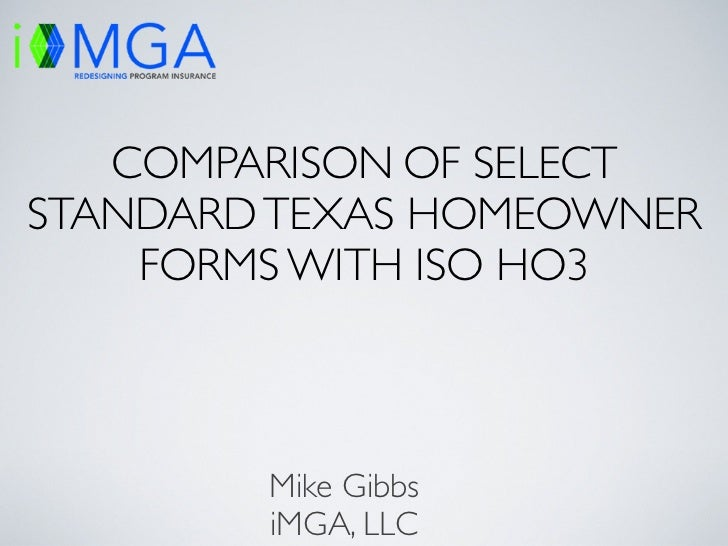 COMPARISON OF SELECTSTANDARD TEXAS HOMEOWNER    FORMS WITH ISO HO3        Mike Gibbs        iMGA, LLC