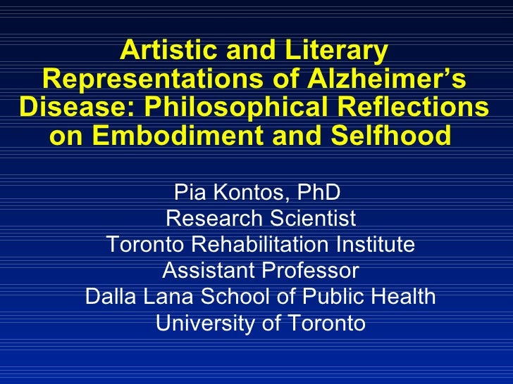 Artistic and Literary Representations of Alzheimer's Disease: Philosophical Reflections on Embodiment and Selfhood   Pia K...