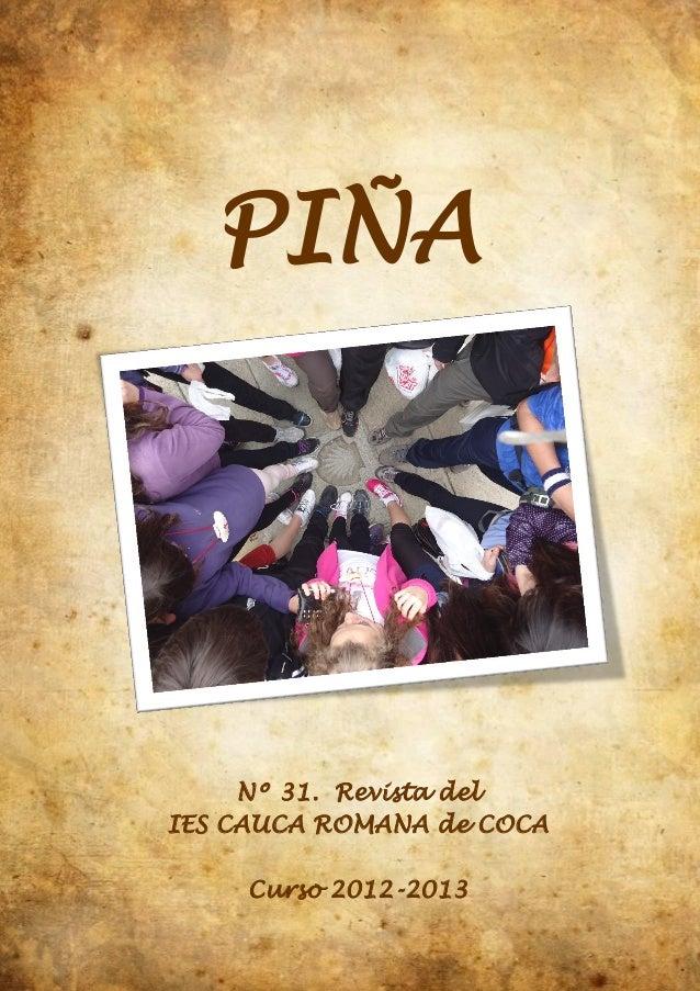 PIÑA Nº 31. Revista del IES CAUCA ROMANA de COCA Curso 2012-2013