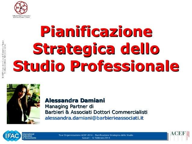 Pianificazione Strategica dello Studio Professionale Alessandra Damiani  Managing Partner di Barbieri & Associati Dottori ...