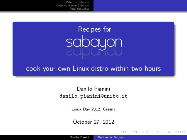 What is Sabayon         Cook your own Sabayon                 Final thoughts                        Recipes forcook your o...