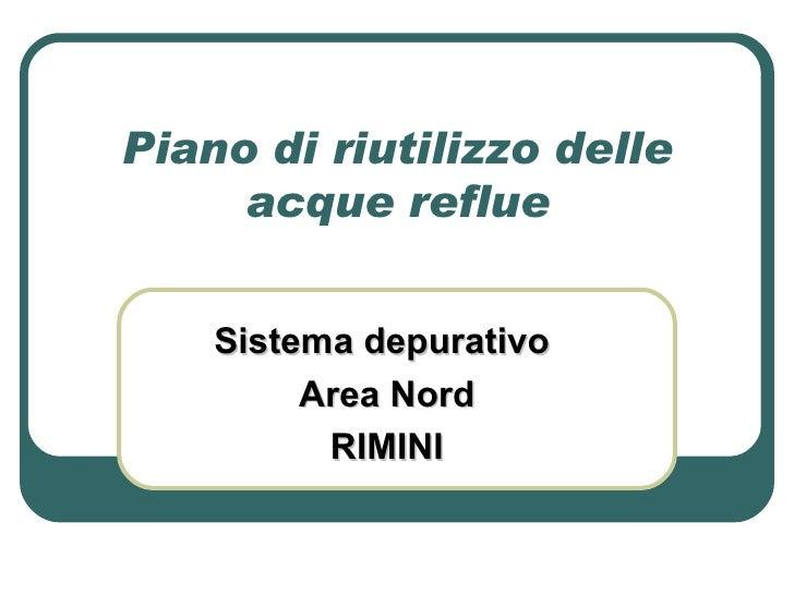 Piano di riutilizzo delle acque reflue Sistema depurativo  Area Nord RIMINI