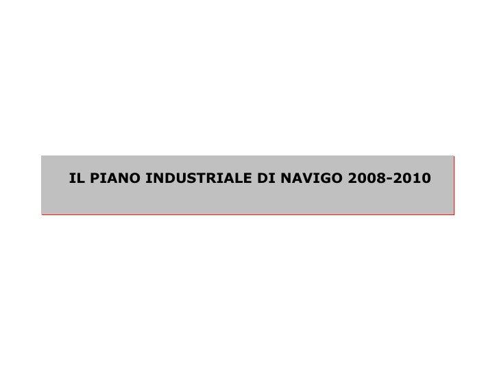 IL PIANO INDUSTRIALE DI NAVIGO 2008-2010