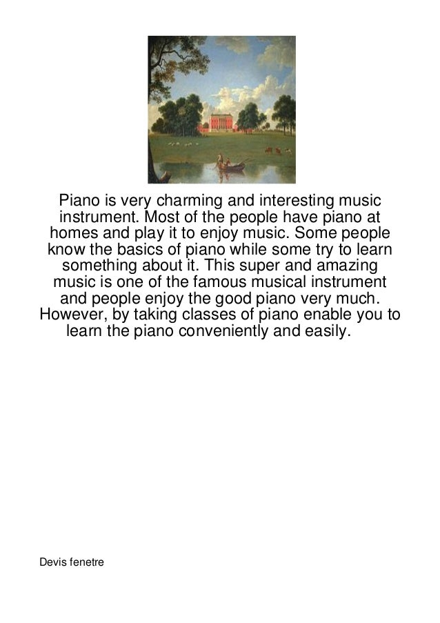 Piano is very charming and interesting music  instrument. Most of the people have piano at homes and play it to enjoy musi...