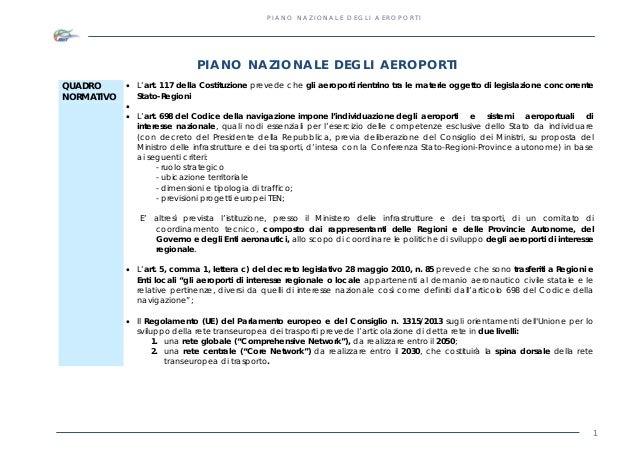 PIANO NAZIONALE DEGLI AEROPORTI  PIANO NAZIONALE DEGLI AEROPORTI QUADRO NORMATIVO   L'art. 117 della Costituzione prevede...