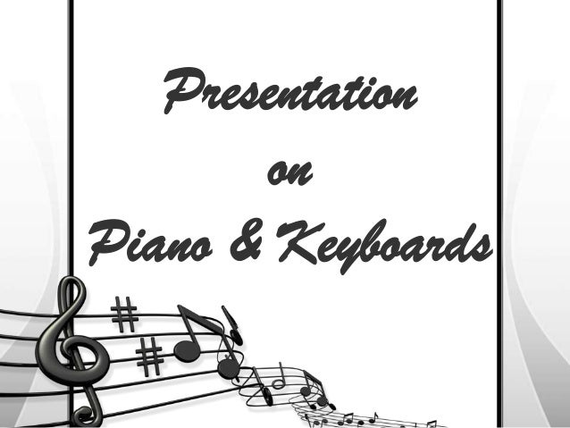 Presentation on Piano & Keyboards