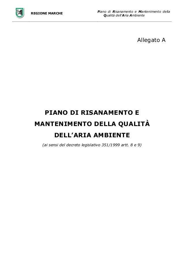 REGIONE MARCHE  Piano di Risanamento e Mantenimento della Qualità dell'Aria Ambiente  Allegato A  PIANO DI RISANAMENTO E M...