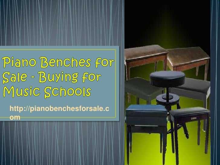 Piano Benches for Sale - Buying for Music Schools<br />http://pianobenchesforsale.com<br />