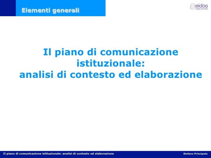 Elementi generali                   Il piano di comunicazione                       istituzionale:           analisi di co...