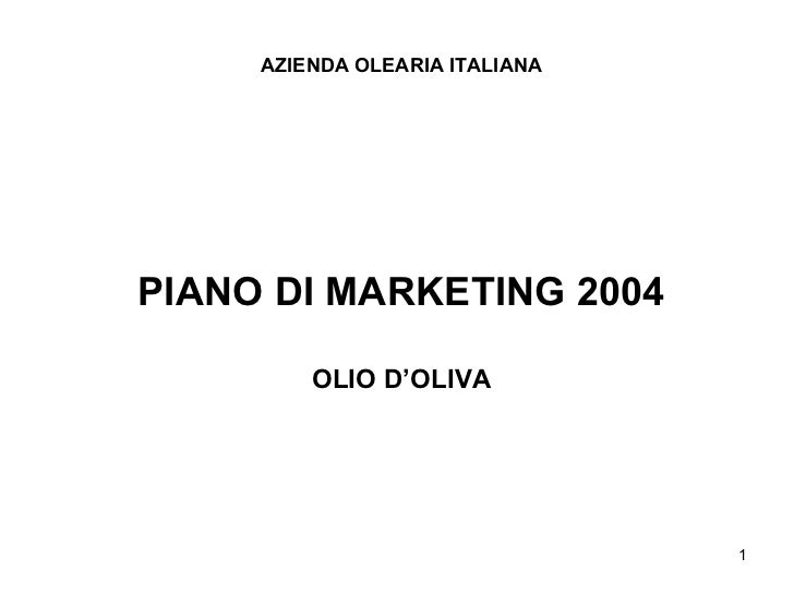 AZIENDA OLEARIA ITALIANA PIANO DI MARKETING 2004 OLIO D'OLIVA