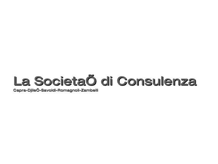 La Societa' di Consulenza Capra-Djile'-Savoldi-Romagnoli-Zambelli