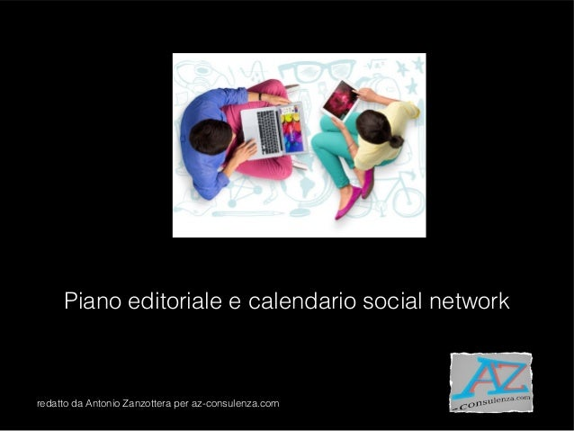 Piano editoriale e calendario social network redatto da Antonio Zanzottera per az-consulenza.com
