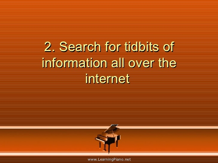 2. Search for tidbits of information all over the internet