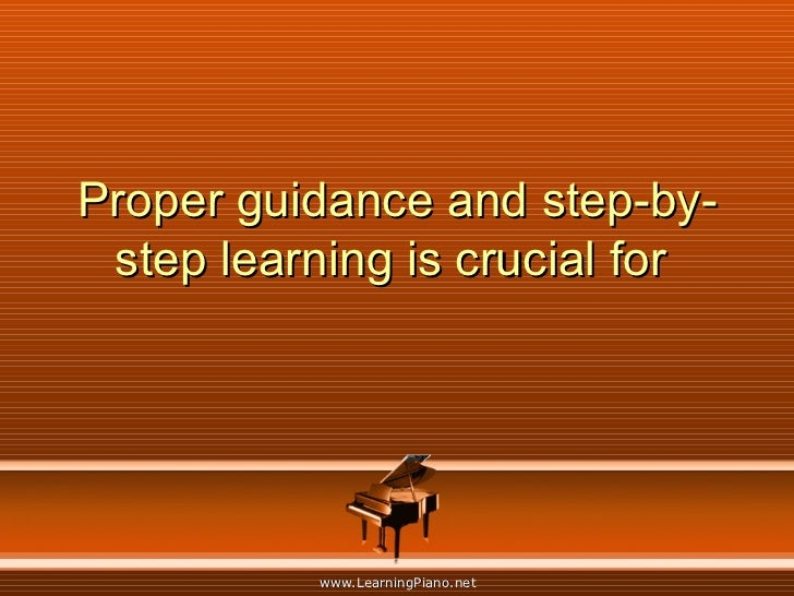 Proper guidance and step-by-step learning is crucial for