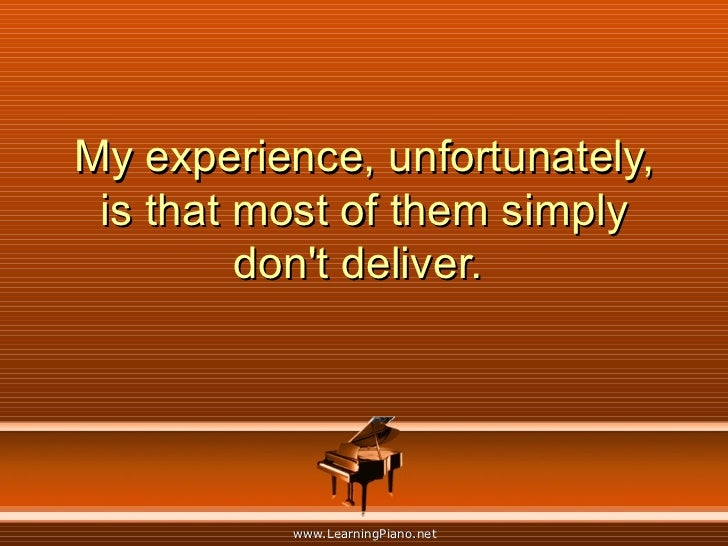 My experience, unfortunately, is that most of them simply don't deliver.