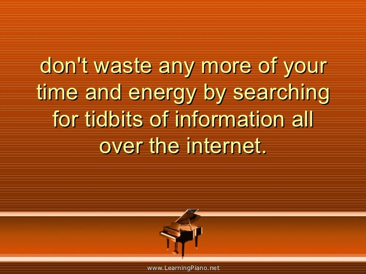 don't waste any more of your time and energy by searching for tidbits of information all over the internet.