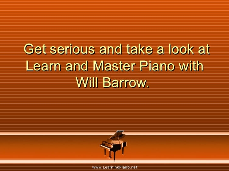 Get serious and take a look at Learn and Master Piano with Will Barrow.