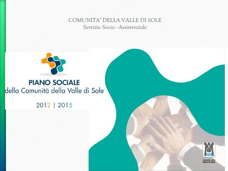 COMUNITA' DELLA VALLE DI SOLE   Servizio Socio - Assistenziale