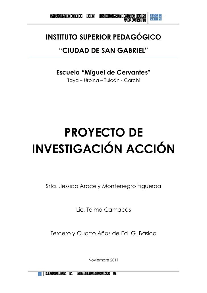 PROYECTO DE INVESTIGACIÓN               2011 -                        ACCIÓN               2012    INSTITUTO SUPERIOR PEDA...
