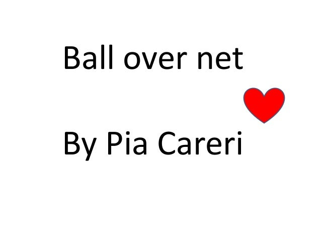 Ball over net By Pia Careri
