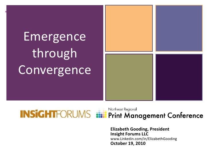 +      Emergence       through     Convergence                      Elizabeth Gooding, President                   Insight...