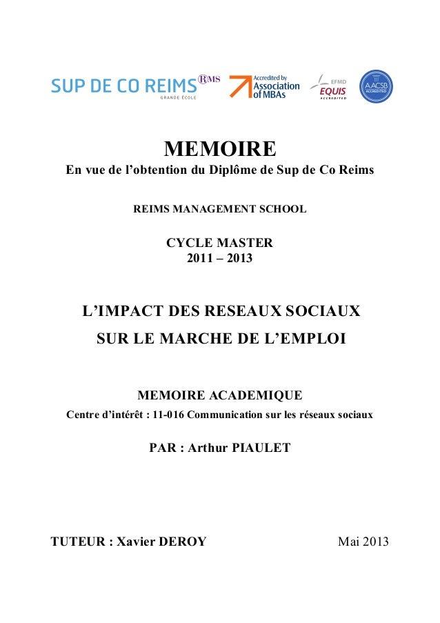 MEMOIREEn vue de l'obtention du Diplôme de Sup de Co ReimsREIMS MANAGEMENT SCHOOLCYCLE MASTER2011 – 2013L'IMPACT DES RESEA...