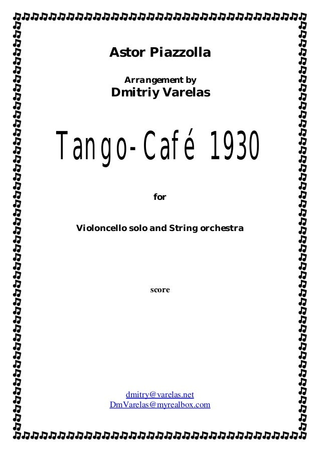 Astor Piazzolla Arrangement by Dmitriy Varelas Tango-Café 1930 for Violoncello solo and String orchestra score dmitry@vare...