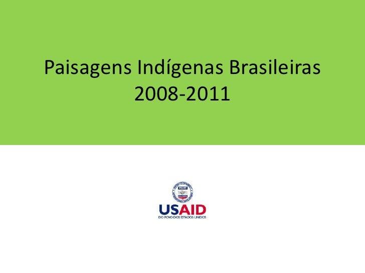 PaisagensIndígenasBrasileiras2008-2011<br />