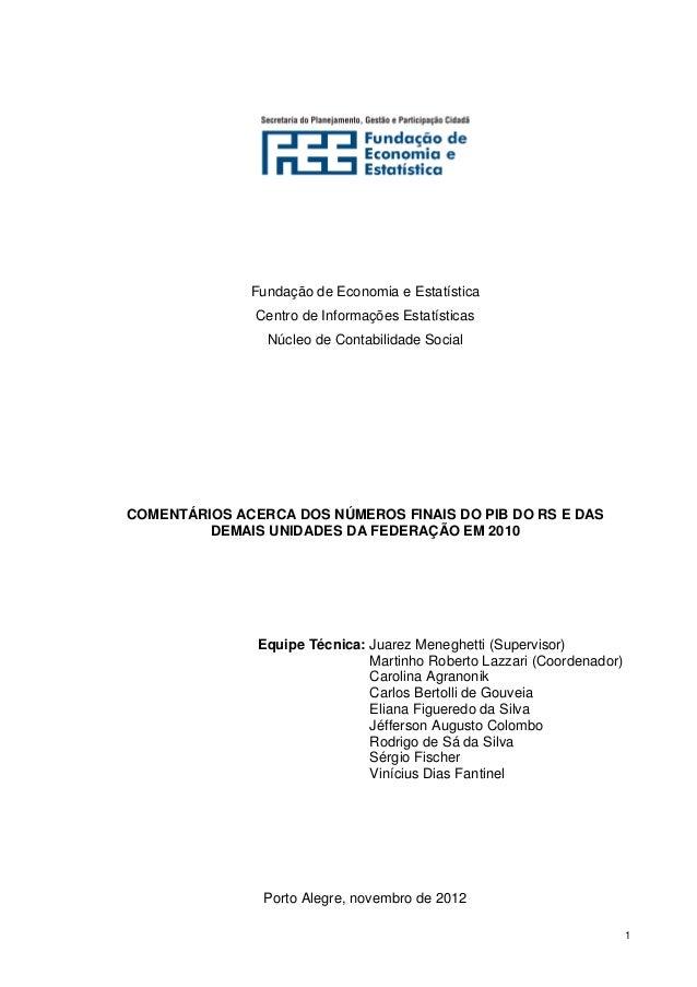 Fundação de Economia e Estatística               Centro de Informações Estatísticas                Núcleo de Contabilidade...