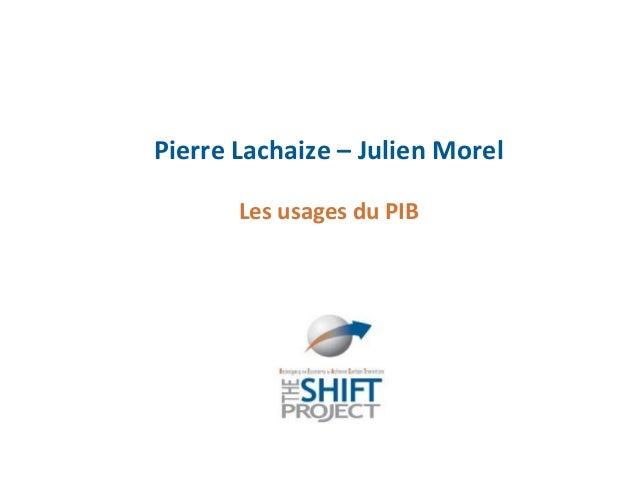 Pierre Lachaize – Julien Morel       Les usages du PIB