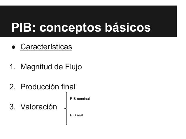 Pib conceptos basicos y metodo de calculo