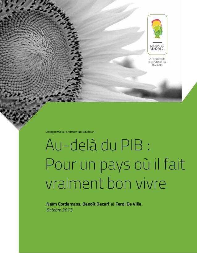 GROUPE DU  VENDREDI  A l'initiative de la Fondation Roi Baudouin  Un rapport à la Fondation Roi Baudouin  Au-delà du PIB :...
