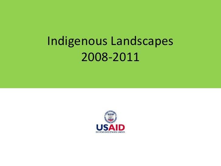 Indigenous Landscapes2008-2011<br />