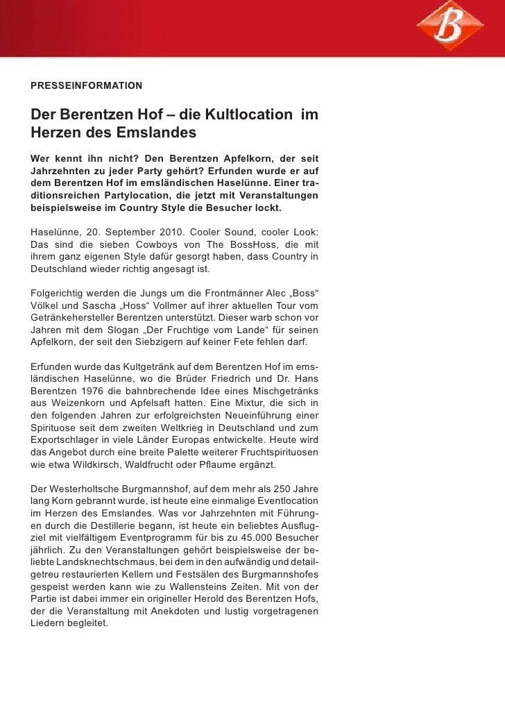 PRESSEINFORMATIONDer Berentzen Hof – die Kultlocation imHerzen des EmslandesWer kennt ihn nicht? Den Berentzen Apfelkorn, ...