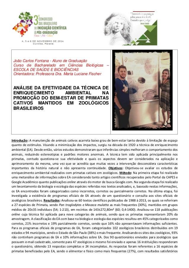 João Carlos Fontana - Aluno de Graduação  Curso de Bacharelado em Ciências Biológicas –  ESCOLA DE SAÚDE E BIOCIÊNCIAS  Or...
