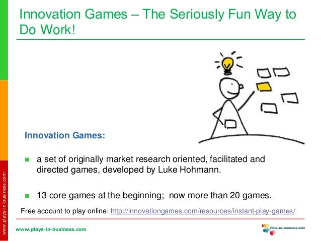 Innovation Games — The Seriously Fun Way to Do Work! Slide 2